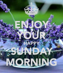 enjoy-your-happy-sunday-morning