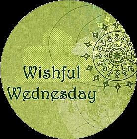 wishful_wednesday